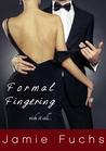 Formal Fingering: Risk it All