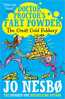 Doctor Proctor's Fart Powder: The Great Gold Robbery (Doctor Proctor #4)