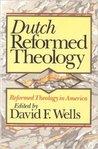 Dutch Reformed Theology