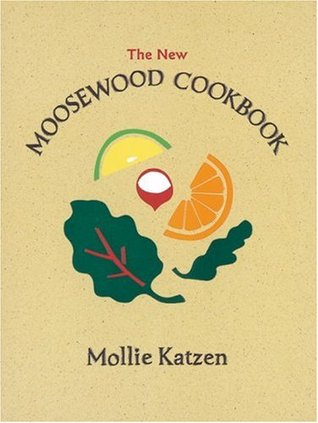 The New Moosewood Cookbook (Mollie Katzen's Classic Cooking)
