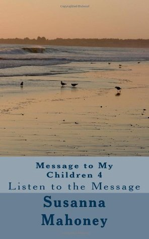 Message to My Children 4: Listen to the Message