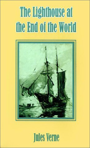 The Lighthouse at the End of the World by Jules Verne
