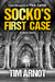 Socko's First Case by Tim Arnot