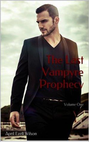 The Last Vampyre Prophecy (Volume One)