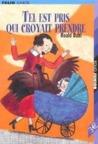 Tel Est Pris Qui Croyait Prendre by Roald Dahl