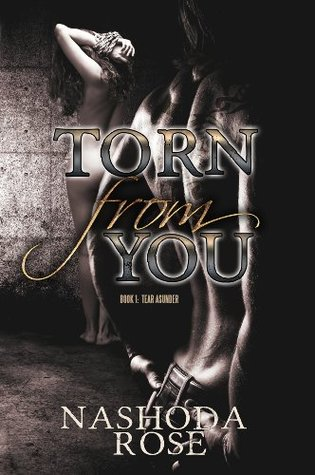Torn from You (Tear Asunder, #1) by Nashoda Rose