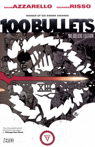 100 Bullets: The Deluxe Edition Book V.