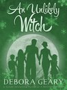 An Unlikely Witch by Debora Geary