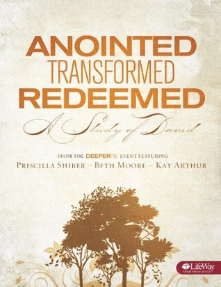 Anointed, Transformed, Redeemed: A Study of David: Member Book
