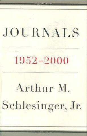 Journals, 1952-2000 by Arthur M. Schlesinger Jr.