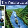 The Panama Canal: The Story of How a Jungle Was Conquered and the World Made Smaller