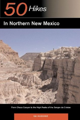 Explorer's Guide 50 Hikes in Northern New Mexico: From Chaco Canyon to the High Peaks of the Sangre de Cristos