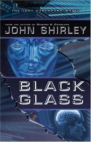 Black Glass by John Shirley