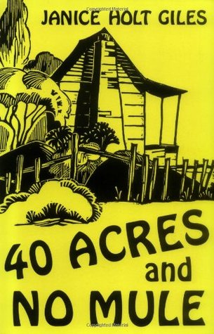 40 Acres and No Mule by Janice Holt Giles