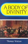 A Body of Divinity: Contained in Sermons upon the Westminster Assembly's Catechism