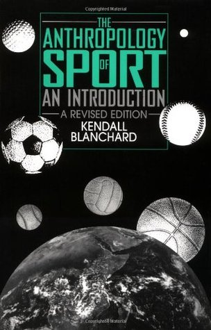 The Anthropology of Sport: An Introduction, 2nd Edition