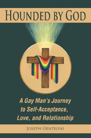 Ebook Hounded by God: A Gay Man's Journey to Self-Acceptance, Love, and Relationship by Joseph Gentilini read!