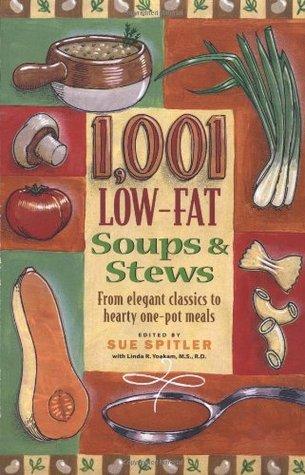 1,001 Low-Fat Soups & Stews: From Elegant Starters to Hearty One-Pot Meals Descargar el eBook de dominio público