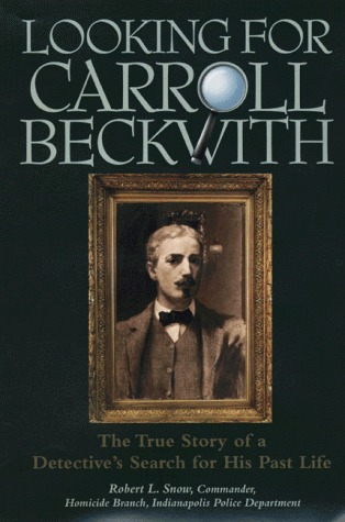 Looking for Carroll Beckwith: The True Stories of a Detective's Search for His Past