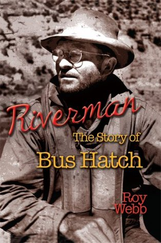 Riverman: The Story of Bus Hatch
