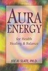Aura Energy for Health, Healing and Balance