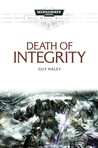 Death of Integrity (Space Marine Battles, #13)