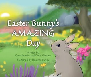 Ebook Easter Bunny's Amazing Day by Carol Benoist read!