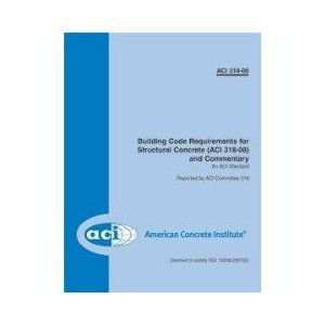 318-08: Building Code Requirements for Structural Concrete and Commentary