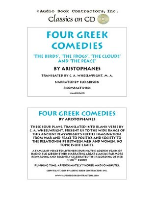Four Greek Comedies: The Birds, The Frogs, The Clouds and The Peace (Classic Books on CD Collection) (Classic Books on Cds Collection)