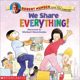 We Share Everything! by Robert Munsch