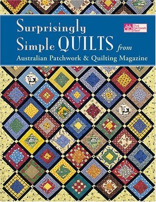 Surprisingly Simple Quilts: From Australian Patchwork & Quilting Magazine