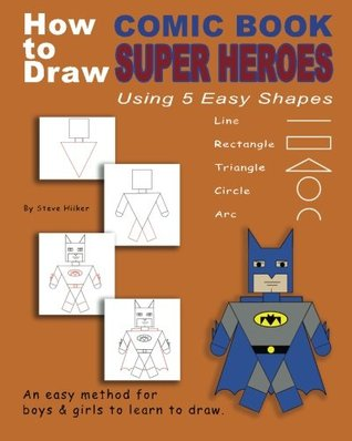 How to Draw Comic Book Superheroes Using 5 Easy Shapes