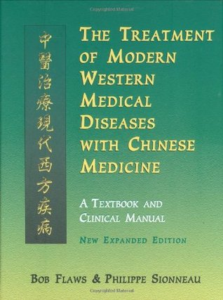 The Treatment of Modern Western Diseases with Chinese Medicine: A Textbook and Clinical Manual