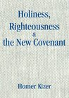 Holiness, Righteousness & the New Covenant: none