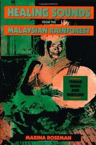 Healing Sounds from the Malaysian Rainforest: Temiar Music and Medicine