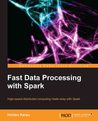 Fast Data Processing with Spark by Holden Karau