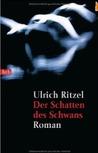 Der Schatten des Schwans by Ulrich Ritzel