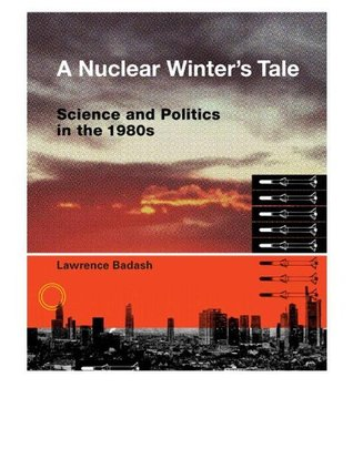 A Nuclear Winter's Tale: Science and Politics in the 1980s (Transformations: Studies in the History of Science and Technology)