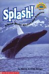 Splash! A Book About Whales And Dolphins by Melvin A. Berger