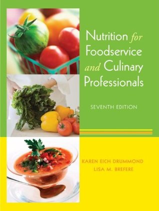 Nutrition for Foodservice and Culinary Professionals, 7th Edition