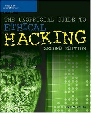 The Unofficial Guide to Ethical Hacking by Ankit Fadia