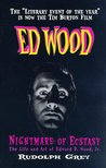 Nightmare of Ecstasy: The Life and Art of Edward D. Wood