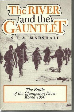 The River and the Gauntlet: Defeat of the Eighth Army by the Chinese Communist Forces, November, 1950 in the Battle of Chongchon River, Korea