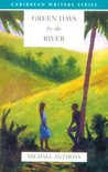 Green Days by the River (Caribbean Writers Series)