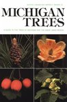 Michigan Trees: A Guide to the Trees of Michigan and the Great Lakes Region