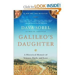 Galileos Daughter: A Historical Memoir of Science, Faith, and Love