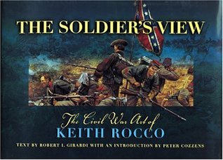 The Soldier's View: The Civil War Art of Keith Rocco
