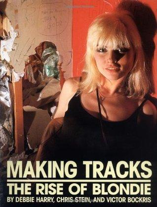 Making Tracks by Debbie Harry