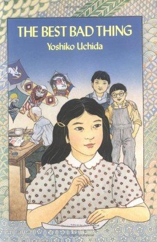 The Best Bad Thing by Yoshiko Uchida
