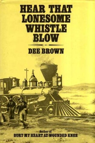 Ebook Hear That Lonesome Whistle Blow by Dee Brown DOC!